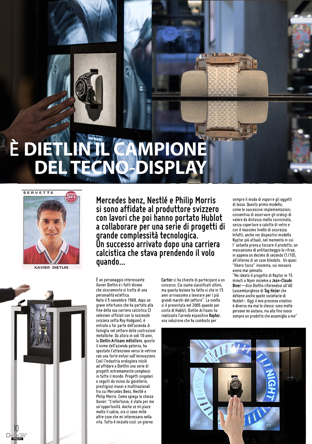 Display Italia : È Dietlin il campione del tecno-display.