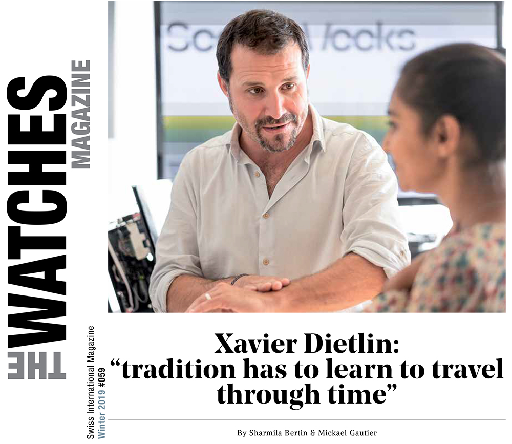 "The Watches Magazine Interview: Xavier Dietlin: ""tradition has to learn to travel through time"""